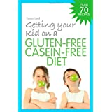 Getting Your Kid on a Gluten-Free Casein-Free Dietby Susan Lord