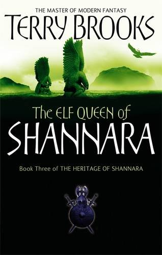 The Elf Queen Of Shannara: The Heritage of Shannara, book 3