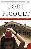 Keeping Faith: A Novel (P.S.) (0060878061) by Picoult, Jodi