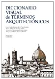 img - for Diccionario visual de terminos arquitectonicos / Visual Dictionary of Architectural Terms (Spanish Edition) book / textbook / text book