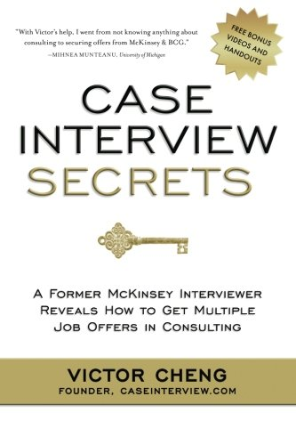 case-interview-secrets-a-former-mckinsey-interviewer-reveals-how-to-get-multiple-job-offers-in-consu