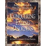 Conquering eating disorders: A Christ-centered 12-step process (Life Support Group Series)