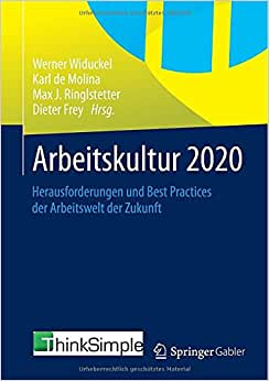 Arbeitskultur 2020: Herausforderungen Und Best Practices Der Arbeitswelt Der Zukunft (German Edition)