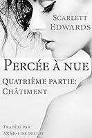 Perc�e � nue 4: Ch�timent (Perc�e � nue, #4)