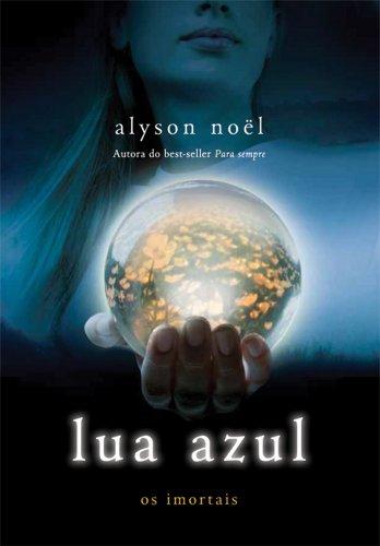 Alyson Noël - Lua azul