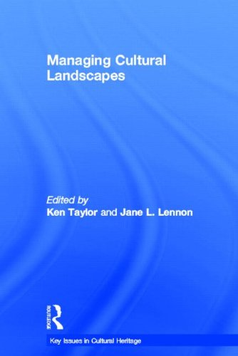 Managing Cultural Landscapes (Key Issues in Cultural Heritage)
