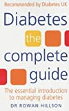 img - for Diabetes: The Complete Guide - The Essential Introduction to Managing Diabetes by Rowan Hillson (2002-03-28) book / textbook / text book