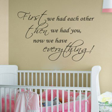 First We Had Each Other..Nursery Room Decal Wall Quote Vinyl Love Large Nice Sticker