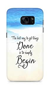 AMEZ the best way to get things done is to begin Back Cover For Samsung Galaxy S7