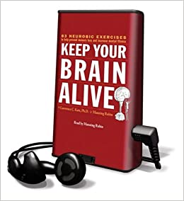 Keep Your Brain Alive: 83 Neurobic Exercises to Help Prevent Memory Loss and Inc