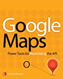 img - for Google Maps: Power Tools for Maximizing the API book / textbook / text book