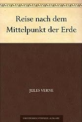 Reise nach dem Mittelpunkt der Erde (German Edition)