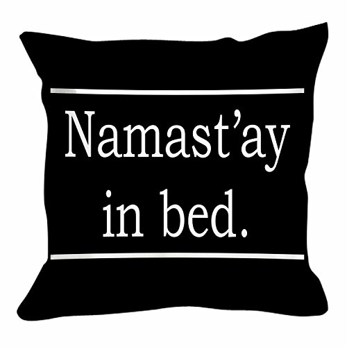 Namastay In Bed Cushion Namaste Yoga Funny Humor Custom Pillow Cover Pillowcases (18