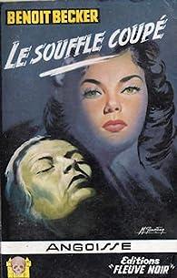 Le Souffle coupé par Benoît Becker