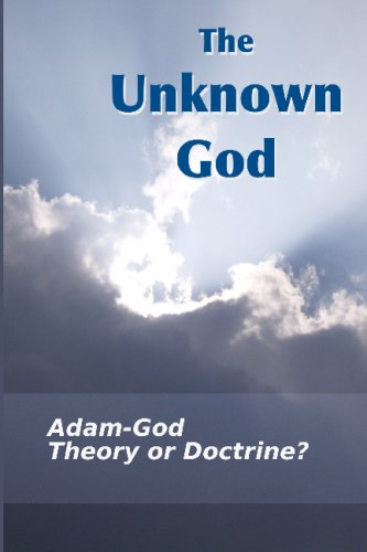 The Unknown God: Adam-God - Theory Or Doctrine?