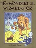 The Wonderful Wizard of Oz: 100th Anniversary Edition (Books of Wonder) [Deluxe Edition] 100 Anv edition