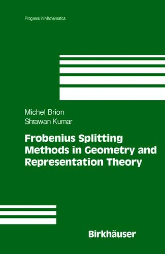 Frobenius Splitting Methods In Geometry And Representation Theory (Progress In Mathematics)