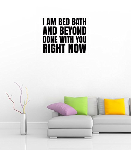 i-am-bed-bath-and-beyond-done-with-you-right-now-slogan-36-wide-poster