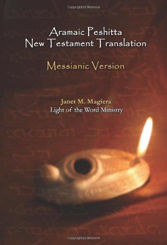 Aramaic Peshitta New Testament Translation - Messianic Version096796752X