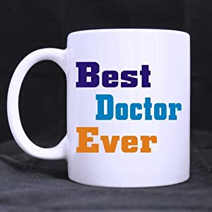 Funny Quote Best Doctor Ever 11 Oz Coffee