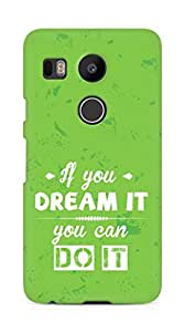 Amez If you can Dream it You can do it Back Cover For LG Nexus 5x