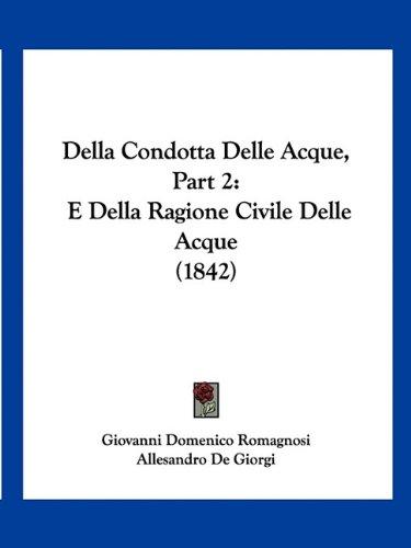 Della Condotta Delle Acque, Part 2: E Della Ragione Civile Delle Acque (1842)