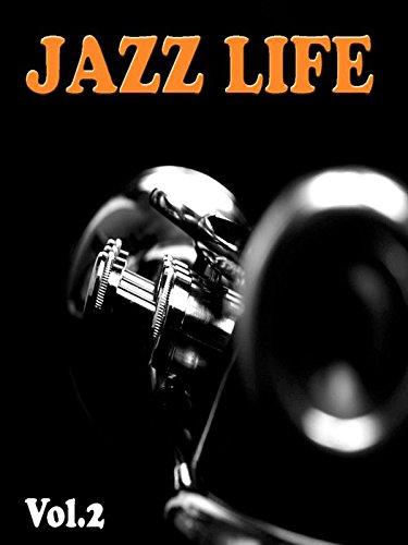 The Jazz Life: Volume 2