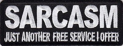 Sarcasm Just Another Free Service I Offer Funny NEW Embroidered Biker Vest Patch