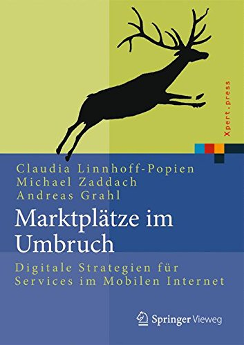 Marktplätze im Umbruch: Digitale Strategien für Services im Mobilen Internet (Xpert.press) (German and English Edition