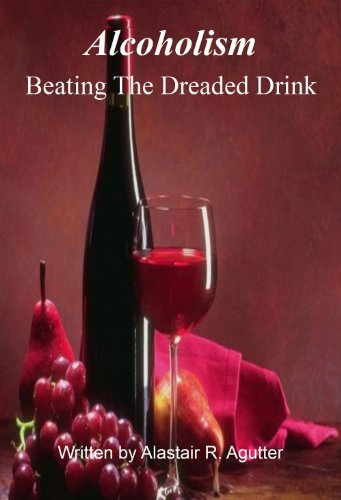 Beating The Dreaded Drink: Alcoholism Kills and Destroys Lives PDF
