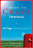 Made To Crave Devotional: 60 Days To Craving God Not Food