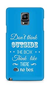 Amez Dont think Outside the Box think like there is no Box Back Cover For Samsung Galaxy Note 4