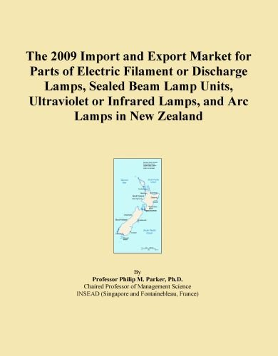 The 2009 Import And Export Market For Parts Of Electric Filament Or Discharge Lamps, Sealed Beam Lamp Units, Ultraviolet Or Infrared Lamps, And Arc Lamps In New Zealand