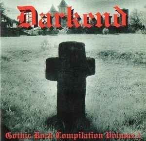 Darkend: Gothic Rock Compilation Volume. 1 by Caroline Bonnett