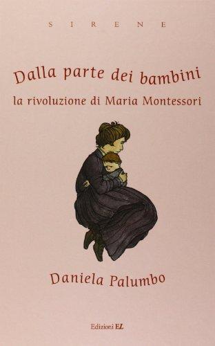 Dalla parte dei bambini La rivoluzione di Maria Montessori PDF