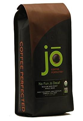 NO FUN JO DECAF: 12 oz, Organic Decaf Coffee, Swiss Water Process, Fair Trade Certified, Medium Dark Roast, Whole Bean Arabica Coffee, USDA Certified Organic, Chemical Free, Br by Jo Coffee