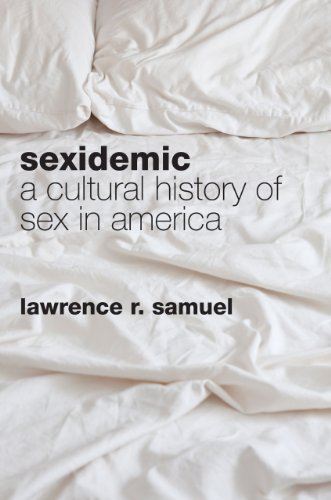 Sexidemic: A Cultural History Of Sex In America front-732176