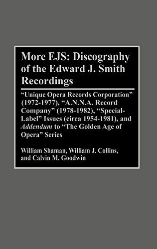 More Ejs: Discography of the Edward J. Smith Recordings: Unique Opera Records Corporation (1972-1977), A.N.N.A. Record Company (: Discography of the ... Sound Collections Discographic Reference)