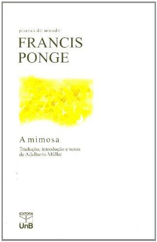 a mimosa cole o poetas do mundo pdf francis ponge. Black Bedroom Furniture Sets. Home Design Ideas