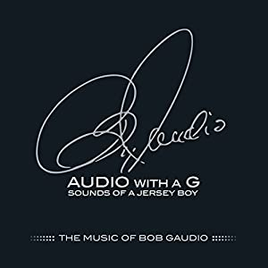 Audio With A G: Sounds of A Jersey Boy, The Music of Bob Gaudio (2CD)