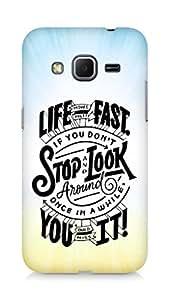 AMEZ life moves pretty fast Back Cover For Samsung Galaxy Core Prime
