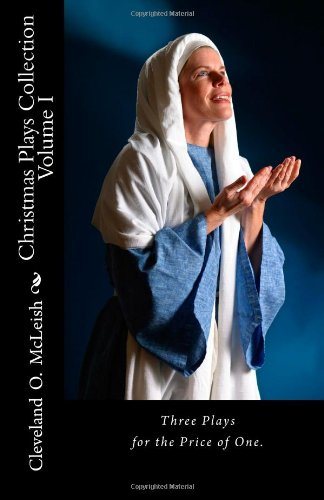 Christmas Plays Collection: The Day Jesus Was Born, Who Stole Christmas & The Reason for the Season (Volume 1)