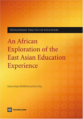 An African Exploration of the East Asian Education Experience (Development Practice in Education)