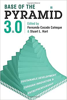 Download Base of the Pyramid 3.0: Sustainable Development Through Innovation and Entrepreneurship