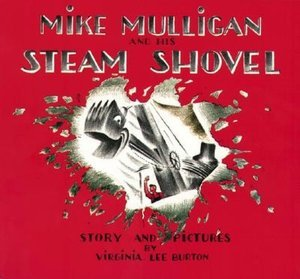Mike Mulligan and His Steam Shovel (With CD) By Virginia Lee Burton