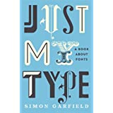 Just My Type: A Book About Fontsby Simon Garfield