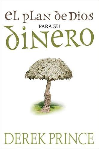 El Plan de Dios para su Dinero (Gods Plan For Your Money) (Spanish Edition)