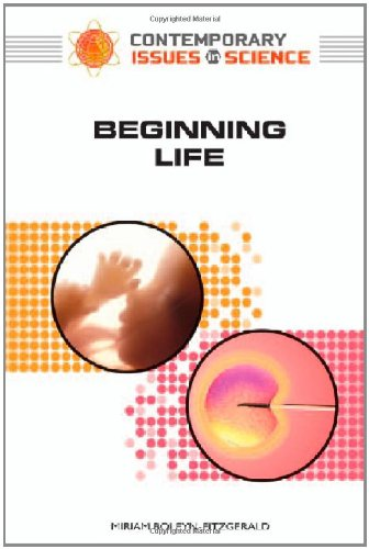 Beginning Life (Contemporary Issues in Science)