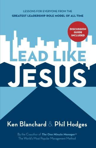 Lead Like Jesus: Lessons from the Greatest Leadership Role Model of All Time (Hot Little Hands compare prices)