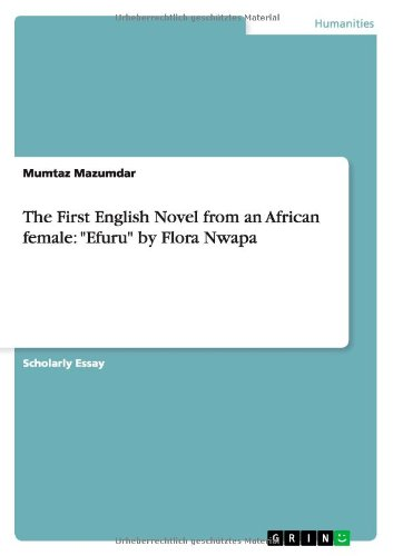 essays on efuru Discussion about efuru by flora nwapa [mumtaz mazumdar] on amazoncom free shipping on qualifying offers essay from the year 2011 in the subject literature - africa, assam university, course: ma, language: english.